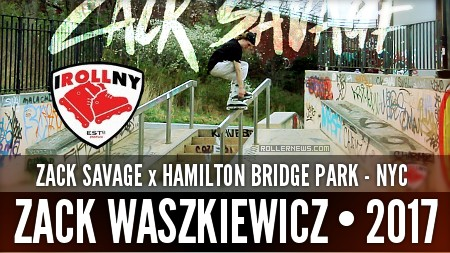 Zack Savage - NYC, Hamilton Bridge Skatepark - IrollNY Edit (2017)