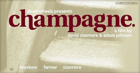 Dead Wheels presents Champagne (Summer 2017), a video by David Sizemore and Adam Johnson