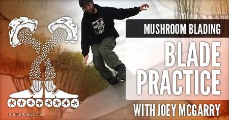 Mushroom Blading - Blade Practice 10
