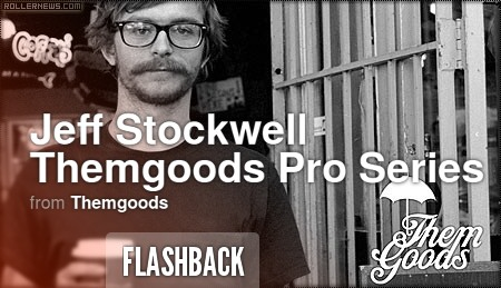 Flashback - Jeff Stockwell, Themgoods Pro Series Edit (2011) by Ivan Narez