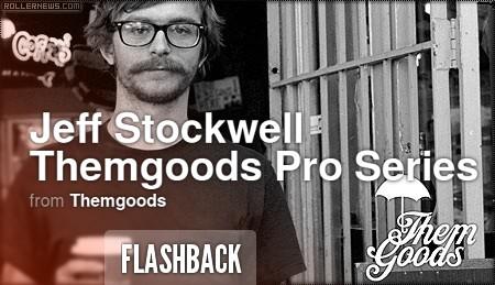 Flashback - Jeff Stockwell, Themgoods Pro Series Edit (2011) by Ivan Narez