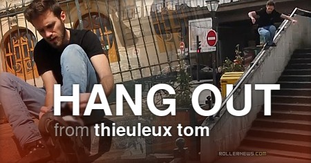 Tom Thieuleux (France) - Hang Out (2017)