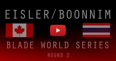 BLADE world series - Richie Eisler vs. Worapoj Note Boonnim   Round 2