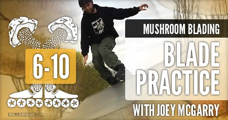 Mushroom Blading - Blade Practice 6-10