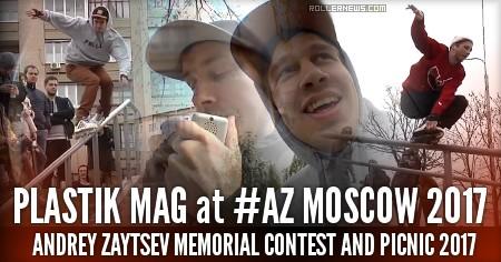 #AZ Moscow 2017 - Plastik Mag Edit