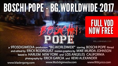 Boschi Pope - BG.Worldwide 2017, Section by Erick Rodriguez - Full VOD, Now Free