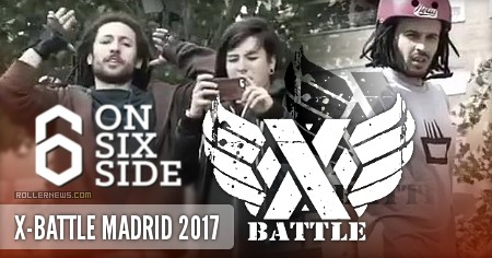 X-Battle Madrid 2017 - OnSixSide Edit