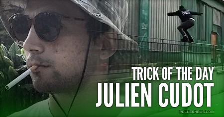 Street Clips of the day - Julien Cudot