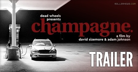 Dead Wheels presents Champagne (Summer 2017), a video by David Sizemore and Adam Johnson - Trailer (2nd promo video)