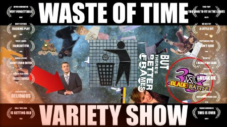 Waste of Time, Variety Show (2017) - A Video by Tri Tri-Rudolf