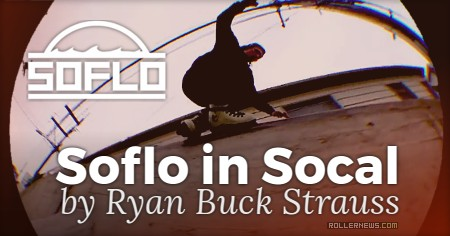 Soflo in Socal (2017) by Ryan Buck Strauss, with Jon Fromm, Robbie Squire & George Holmquist