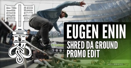 Eugen Enin - Shred da Ground 2017 (Paris, France) - Promo Edit
