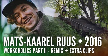 Mats-Kaarel Ruus - Workoholics Part II (2016) Remix + Extra Clips