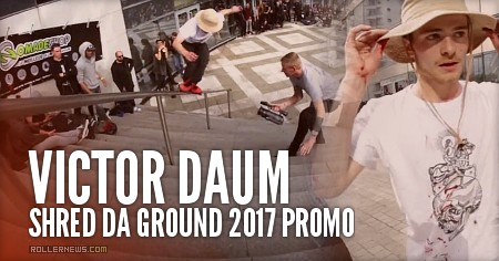 Victor Daum - Shred da Ground 2017 (Paris, France) - Promo Edit
