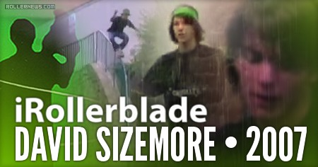 David Sizemore - iRollerblade Profile (2007) by Mat Grimes