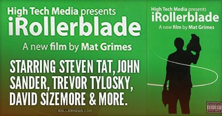 iRollerblade (2007) by Mat Grimes - Full Video