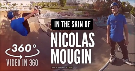 In the Skin of Nicolas Mougin (Strasbourg, France) - Vert Skating, 360 Video (2017)