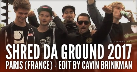 Shred Da Ground 2017 (Paris, France) - Official Edit by Cavin Brinkman