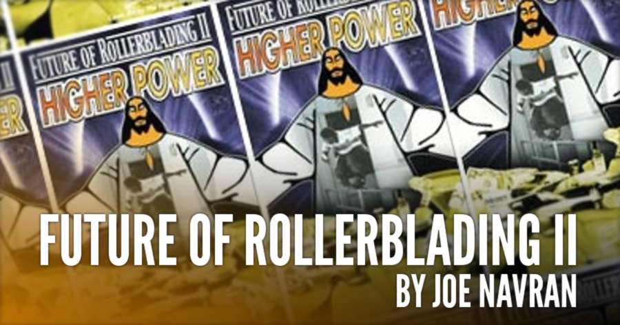 Future of Rollerblading 2 - by Joe Navran - Full Video