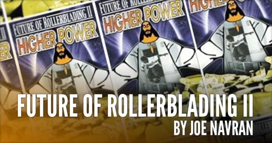 Future of Rollerblading 2 - by Joe Navran - Full Video