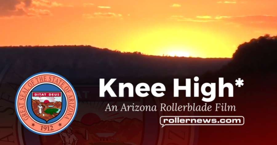 Knee High (2017) - An Arizona Rollerblade Film, by Danny Jones and Devin Thomas