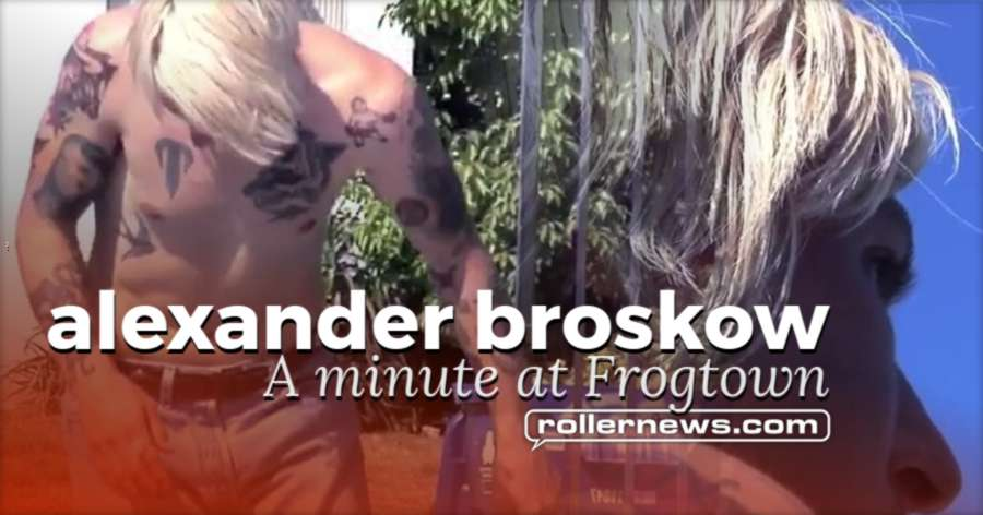 Alexander Broskow - A Minute At Frogtown