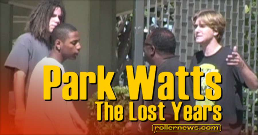 Flashback: Park Watts | All old footage - All new video. By Matt Hornick