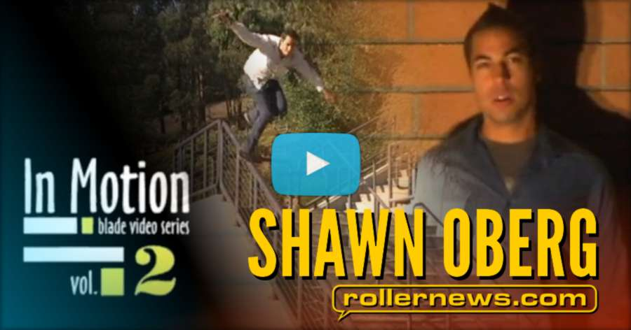 Flashback: Shawn Oberg - In Motion Vol.2 (2009) Section by Casey Bagozzi