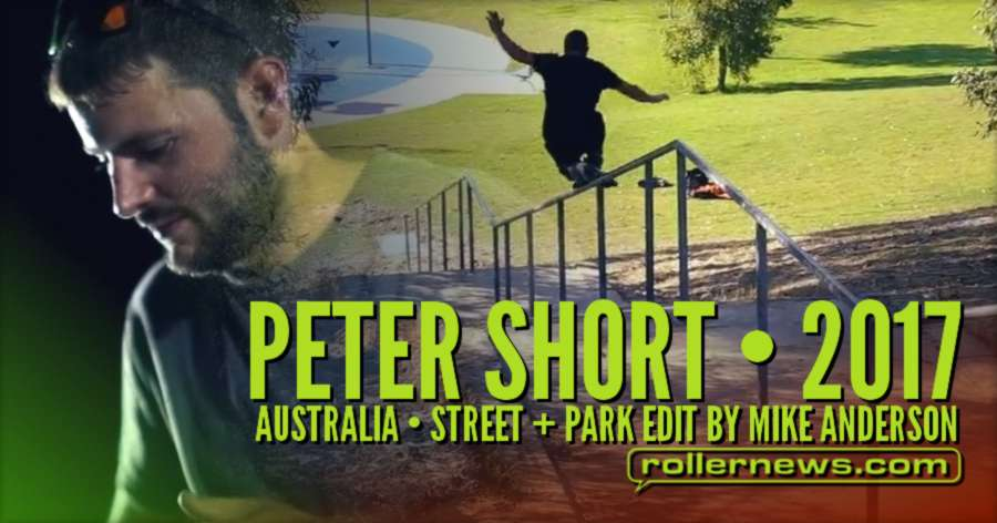 Peter Short (Australia) - Street + Park Edit (2017) by Mike Anderson