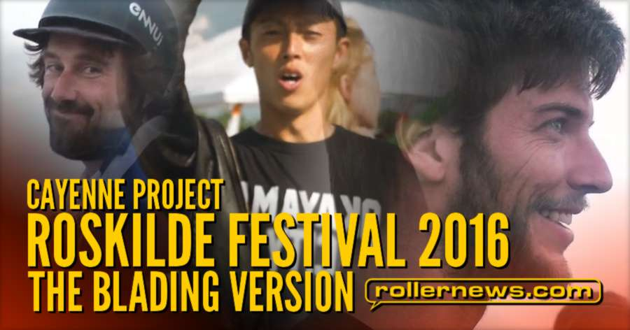 Cayenne Project - Roskilde Festival 2016 - The Blading Version