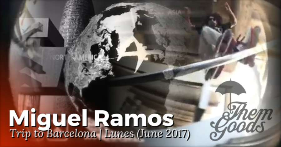 Miguel Ramos - Trip to Spain | Lunes (June 2017) - Park + Street Clips