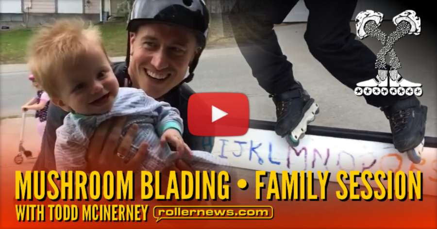 Mushroom Blading with Todd McInerney - Family Session (2017)