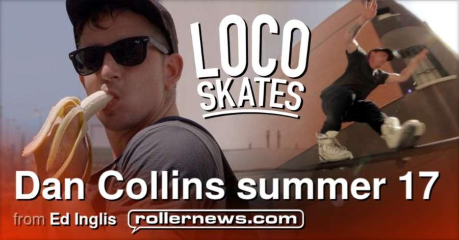 Dan Collins - Summer 2017   Edit by Ed Inglis