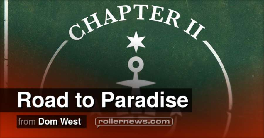 Road to Paradise (2017) by Dom West (Chapter II Outtakes)