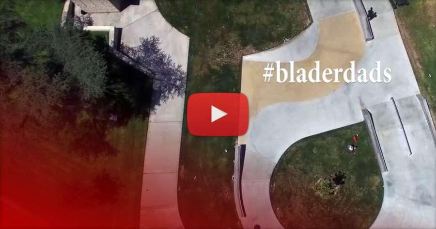 Chuck Cauton, Ryan Northway & Anthony Williams - #Bladerdads (2017)
