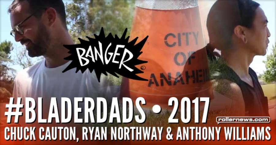 Chuck Cauton, Ryan Northway & Anthony Williams - #Bladerdads (2017)
