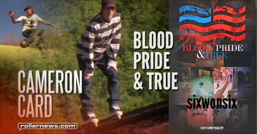 Cameron Card - Blood, Pride & True (2008) - sixwonsix Team Video