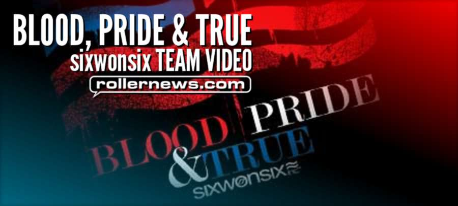 Blood, Pride & True (2008) - sixwonsix Team Flick - Full Video