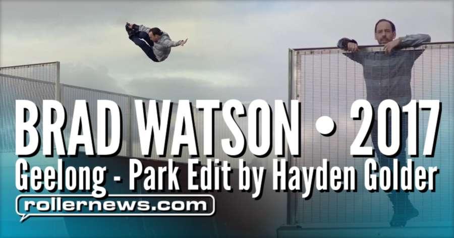 Brad Watson (36, Australia) - Geelong 2017, Park Edit by Hayden Golder