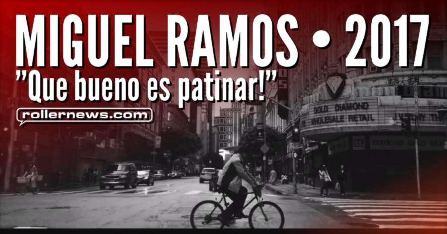 Miguel Ramos - Que bueno es patinar! (Street Edit)