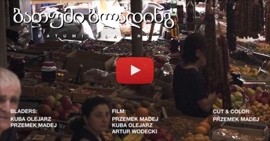 Batumi Blading - Kuba Olejarz & Przemek Madej (2017)