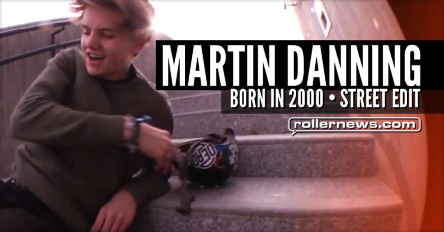Martin Danning - Born in 2000 | 2017 Street Edit, Now with Raw Files