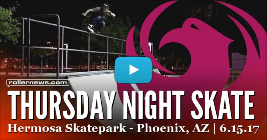 Thursday Night Skate @ Hermosa Skatepark (Phoenix, Arizona) - Edit by Ryan Buchanan