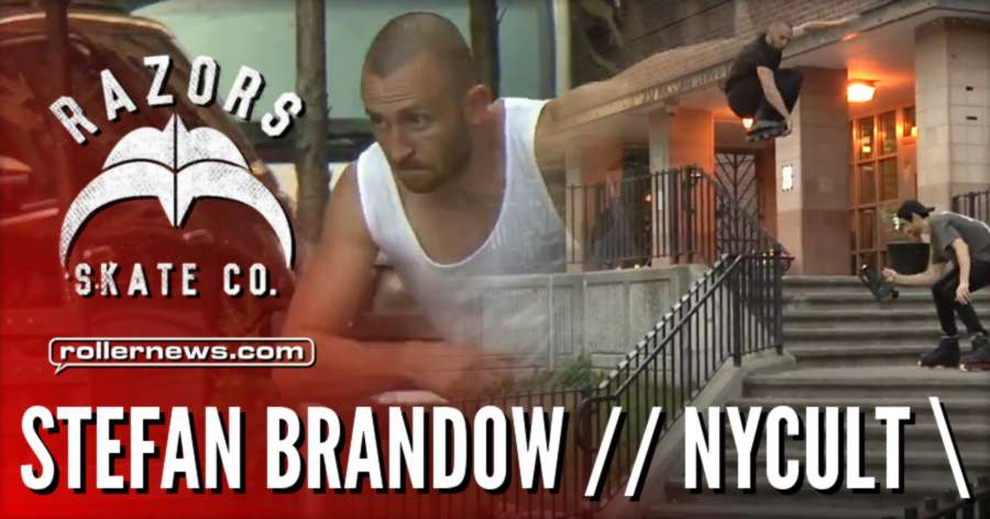 STEFAN BRANDOW // NYCULT \ - Razors Edit