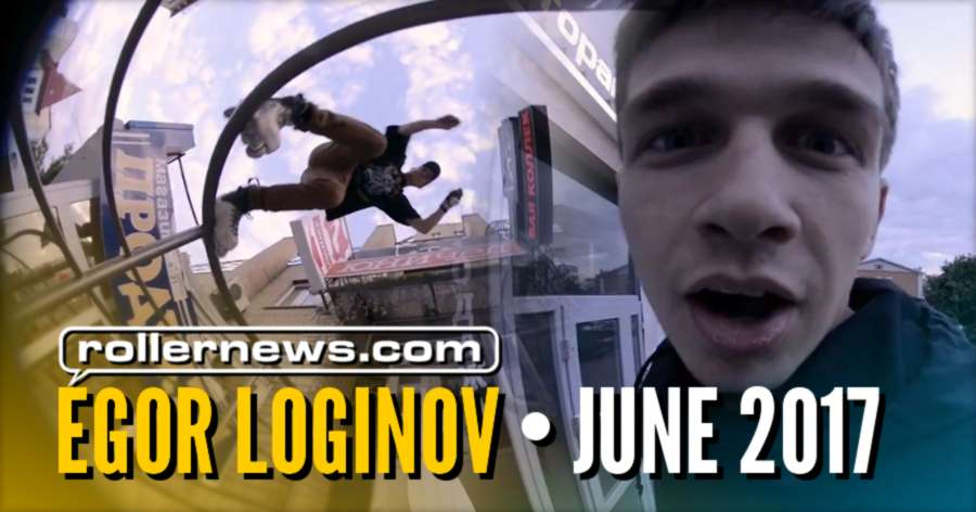 Egor Loginov (Russia) - June 2017