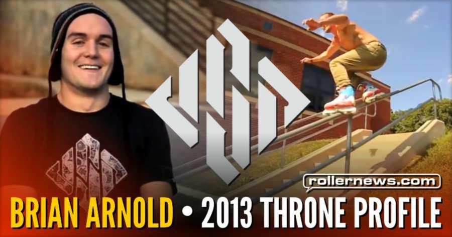 Flashback: Brian Arnold - 2013 Throne Profile by Nick Pisciotta