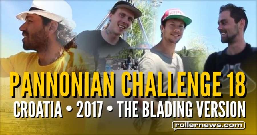 Pannonian Challenge 18 (Croatia) - The Blading Version (2017)