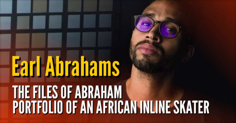 The Files of Abraham - Portfolio of an African Inline Skater (2017)