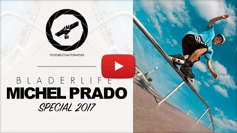 Michel Prado 2017 - BLADERLIFE | Special