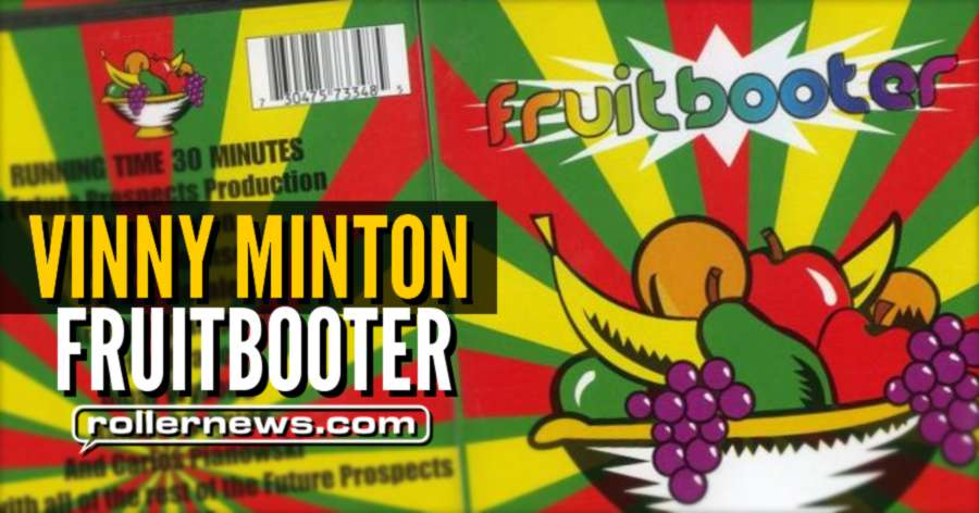 Classic Section: Vinny Minton - Fruitbooter